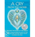 A Cry from the Womb -Healing the Heart of the World