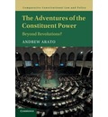 Comparative Constitutional Law and Policy: The Adventures of the Constituent Power: Beyond Revolutions?