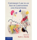 Copyright Law in an Age of Limitations and Exceptions