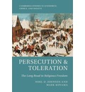 Cambridge Studies in Economics, Choice, and Society: Persecution and Toleration: The Long Road to Religious Freedom