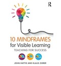 10 Mindframes for Visible Learning