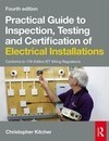 Practical Guide to Inspection, Testing and Certification of Electrical Installations, 4th ed