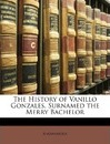 The History of Vanillo Gonzales, Surnamed the Merry Bachelor
