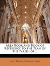 Area Book and Book of Reference to the Plan of the Parish of ...