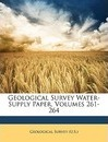 Geological Survey Water-Supply Paper, Volumes 261-264 - Geological Survey (U S )