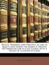 Rights, Remedies, and Practice, at Law, in Equity, and Under the Codes - John Davison Lawson
