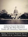Alabama Ground Operations During the Deep Convective Clouds and Chemistry Experiment