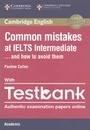Common Mistakes: Common Mistakes at IELTS Intermediate Paperback with IELTS Academic Testbank: And How to Avoid Them