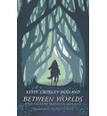 Between Worlds: Folktales of Britain & Ireland