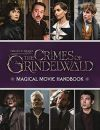 Fantastic Beasts: The Crimes of Grindelwald: Magical Movie Handbook