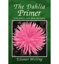 The Dahlia Primer - Eleanor Welling