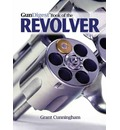 Gun Digest Book of the Revolver