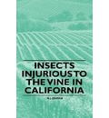 Insects Injurious to the Vine in California - H. J. Quayle