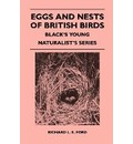 Eggs and Nests of British Birds - Black's Young Naturalist's Series - Richard L. E. Ford