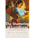 The Shattering of Loneliness