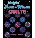 Magic Stack-n-Whack Quilts - Bethany S. Reynolds