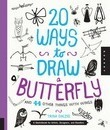 20 Ways to Draw a Butterfly and 44 Other Things with Wings