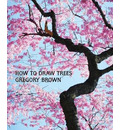 How to Draw Trees (Facsimile Reprint) - Professor Gregory Brown