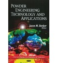 Powder Engineering, Technology & Applications