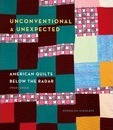 Unconventional & Unexpected: American Quilts Below the Radar 1950
