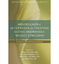 Mindfulness and Acceptance for Treating Eating Disorders and Weight Concerns