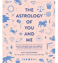The Astrology of You and Me