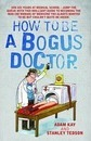 How to be a Bogus Doctor
