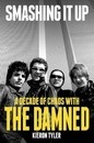 Smashing it Up: A Decade of Chaos with the Damned - Kieron Tyler