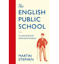 The English Public School - An Irreverent and Personal History