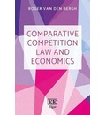 Comparative Competition Law and Economics