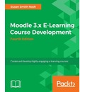 Moodle 3 E-Learning Course Development