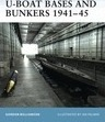 U-boat Bases and Bunkers 1940-45