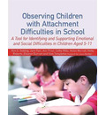 Observing Children with Attachment Difficulties in School