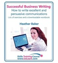 Successful Business Writing - How to Write Business Letters, Emails, Reports, Minutes and for Social Media - Improve Your English Writing and Grammar