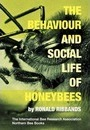 The Behaviour and Social Life of Honeybees