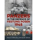 Panzers in the Defence of Festung Posen 1945