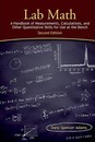 Lab Math: A Handbook of Measurements, Calculations, and Other Quantitative Skills for Use at the Bench, Second Edition