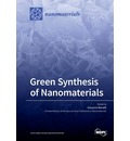 Green Synthesis of Nanomaterials - Giovanni Benelli
