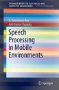 Speech Processing in Mobile Environments