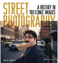 Street Photography: A History in 100 Iconic Photographs