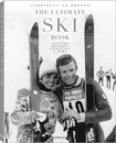 Ultimate Ski Book: Legends, Resorts, Lifestyle and More
