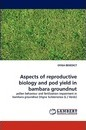 Aspects of Reproductive Biology and Pod Yield in Bambara Groundnut - OYIGA BENEDICT