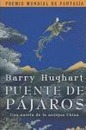 Puente de pájaros : una novela de la antigua China - Barry Hughart