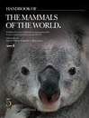 Handbook of the Mammals of the World: Monotremes and Marsupials: Volume 5