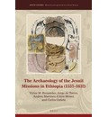 The Archaeology of the Jesuit Missions in Ethiopia (1557-1632) - Victor M. Fernandez
