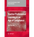 Teacher Professional Learning in an Age of Compliance - Susan Groundwater-Smith