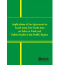 Implications of the Agreement on South Asian Free Trade Area on Tobacco Trade and Public Health in the SAARC Region